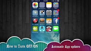 How to turn OFF ON automatic updates iPhone iPad iPod