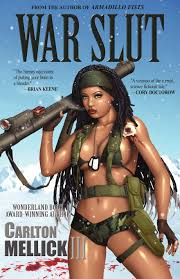 War Slut: Amazon.co.uk: Carlton Mellick: 9781933929538: Books