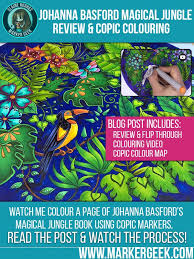 Johanna Basford Magical Jungle Review Copic Colouring Video Book ReviewAdult