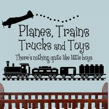 Boys Bedroom Decal Planes Trains Trucks And Toys Theres Nothing Quite Like Little Wall Words Quote Kids Art