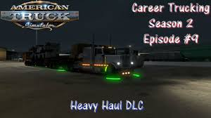 ATS Career Trucking S2 Ep. #9 Heavy Haul DLC - YouTube Truck Driving Jobs Paul Transportation Inc Tulsa Ok Trucking Industry News And Career Traing Information Careers Performance Food Group Make Money Without A College Degree As Truck Driver Ats S2 Ep 9 Heavy Haul Dlc Youtube 10 Best Companies To Find Dicated Fueloyal Advanced Institute For The Central Valley Tg Stegall Co The Musthaves In A Job Insgative Report Younger Generation Steering Away From Is Trucking Good Career Becoming Driver For Your Second In Midlife Most Profitable Options Your Industry
