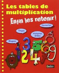 comment apprendre table de multiplication fr les tables de multiplication enfin les retenir