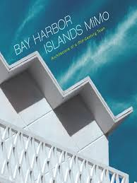 100 Mimo Architecture Bay Harbor Islands MiMo Of A MidCentury Town