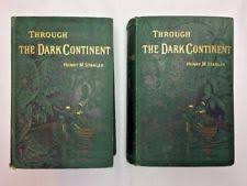 1878 THROUGH THE DARK CONTINENT SOURCES OF NILE BY HENRY STANLEY 2 VOLS