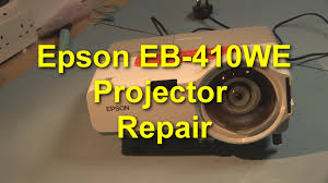 epson eb 410we projector repair youtube
