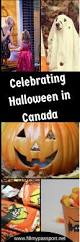 Countries That Dont Celebrate Halloween by Is How We Celebrate Halloween In Canada Fill My Passport