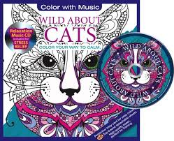 Wild About Cats Adult Coloring Book With Bonus Relaxation Music CD Included Color