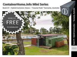 100 Houses Built From Shipping Containers Australia Container Homes Individual Homes Book 37 Tasmania