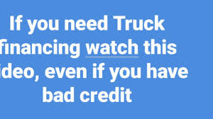 100 Truck Financing For Bad Credit BAD OR GOOD CREDIT TRUCK FINANCE COMPANY DONT MISS IT YouTube