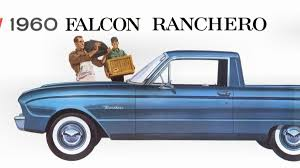 100 Ranchero Truck The Time Is Right For The Ford