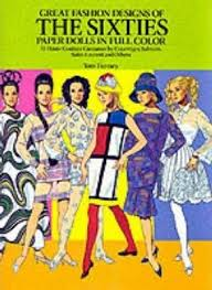 Great Fashion Designs Of The Sixties Paper Dolls In Full Colour
