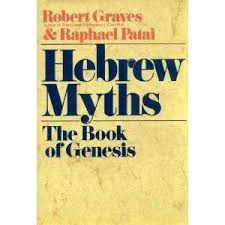 Hebrew Myths The Book Of Genesis By Robert Graves