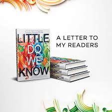 A Letter To My Readers Little Do We Know Tamara Ireland Stone