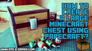 how to create a large minecraft chest using papercraft youtube