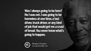 100 Truck Driver Quotes 10 Morgan Freeman On Life Death Success And Struggle
