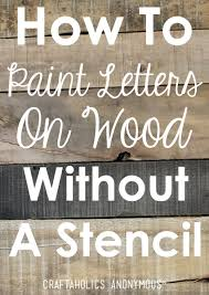 how to paint letters on wood without a stencil painted letters