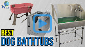 Bathtub Splash Guard Walmart by Top 10 Dog Bathtubs Of 2017 Video Review