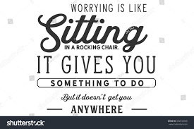 Worrying Like Sitting Rocking Chair Gives Stock Vector (Royalty Free ... Worrying Is Like A Rockin Quotes Writings By Salik Arain Too Much Worry David Lindner Rocking 2 Rember C Adarsh Nayan Worry Is Like A Rocking C J B Ogunnowo Zane Media On Twitter Chair It Gives Like Sitting Rocking Chair Gives Stock Vector Royalty Free Is Incourage You Something To Do But Higher Perspective Simple Thoughts Of Life 111817