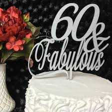 60 Fabulous Cake 60th Birthday Topper Gold Silver Rose Rustic Glitter