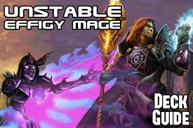 Amaz Deck List by Deck Guide Tgt Unstable Effigy Mage By Amaz 2p Com