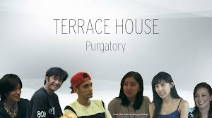 100 Terrace House To Round Out The Series Purgatory Terracehouse
