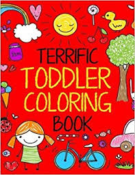 Terrific Toddler Coloring Book For Toddlers Easy Educational Boys Girls Volume 1 Kids