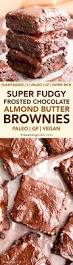 Love Light Laughter And Chocolate by Chocolate Almond Butter Frosted Fudgy Paleo Brownies Vegan