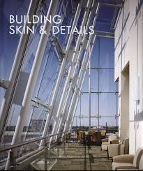 100 Contemporary Architectural Design Building Skins And Details Arthur Gao 9789881506931