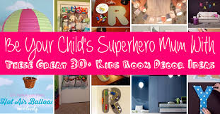 Be Your Childs Superhero Mum With These Great 30 Kids Room Decor Ideas