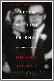 After Visiting Friends A Sons Story By Michael Hainey
