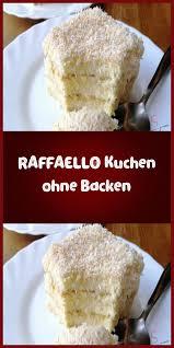 raffaello kuchen ohne backen raffaello kuchen kuchen ohne