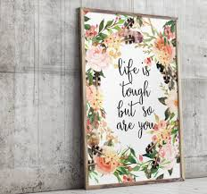 Girls Room Art Life Is Tough Inspirational Quote Gift For Teen Girl Floral P