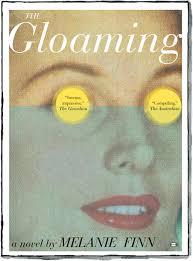 The Gloaming A Novel By Melanie Finn Published Two Dollar Radio