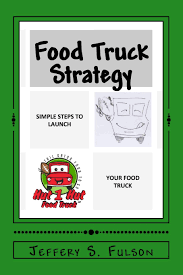 100 Food Truck Apps Strategy Simple Steps To Launch Your Own Food Truck