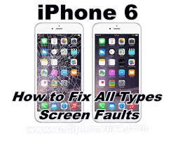 How to Fix & Solve Apple iphone 6 Screen Faults