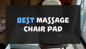 Best Massage Pads For Chairs by Best Massage Chair Pad In 2017 Comfy Massage Chair