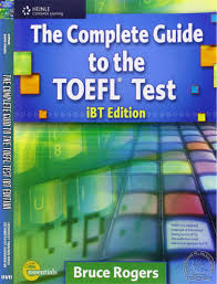 The Complete Guide To Toefl Test IBT Edition