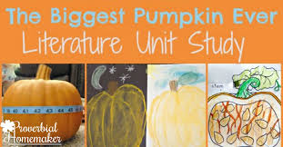 The Biggest Pumpkin Ever By Steven Kroll by The Biggest Pumpkin Ever Unit Study Proverbial Homemaker
