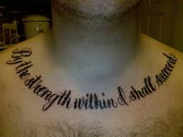 By The Strength Within I Shall Succeed Chest Tattoo