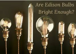 are edison bulbs bright enough 1000bulbs
