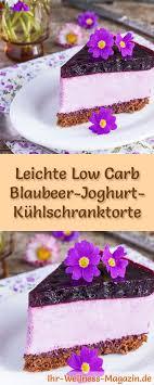 leichte low carb blaubeer joghurt kühlschranktorte rezept