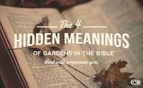 The 4 Hidden Meanings Of Gardens In Bible That Will Empower You