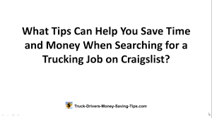 100 Truck Driving Jobs Craigslist How To Search For A Ing Job On Tips For Saving Time