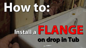 Tiling A Bathtub Lip by How To Install A Flange On Drop In Tub Youtube