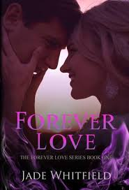 Forever Love The Series 1 By Jade Whitfield
