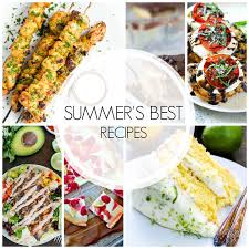 20 Best Summer Recipes Will Help You Savor This Last Stretch Of With Easy Recipe