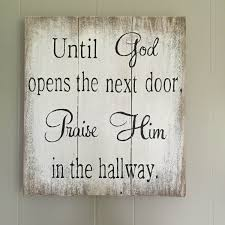 Until God Opens The Next Door Praise Him In Hallway Sign Rustic Reclaimed Wood