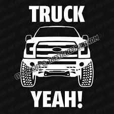 TRUCK YEAH F150 Vinyl Decal | Truck Decals | Pinterest | Trucks ... Mountain Off Road Door Body Vehicle Decal Sticker Car Truck Rv Second Adment American Flag Vinyl Window For Cars Etsy Amazoncom Boy Peeing Custom Cartoon Decal Vinyl Removable Cheap Scrapbook Stickers This Grandma Is Fabulous Tgif Cup The Bug Guys Jh Design Unlimited How To Easily Remove Decals And Nissan Gtr R32 Wolverine Face Window X Pee On 41 Photos Wraps 3936 Holland Blvd Vistaprint Yee Windshield 36 Granger Smith Store