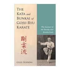 Kata And Bunkai Of Goju Ryu Karate The Essence Heishu