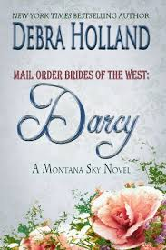 Mail Order Brides Of The West Darcy A Montana Sky Series Novel